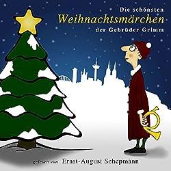 Die schönsten Weihnachtsmärchen der Gebrüder Grimm