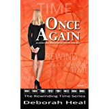 Once Again: An inspirational novel of history, mystery, & romance (The Rewinding Time Series Book 1)