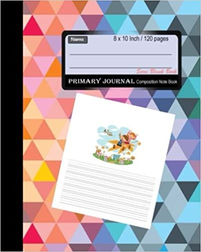 Draw and write Journal Unruled on Top and Ruled Bottom Half Teacher Student 120 Pages: Creative Writing Kid Primary Journal : Composition Note Book 8 x 10 Inch Ideal for School Art. Handwriting Story Journal