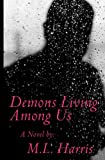 Demons Living among Us, M. Harris, 1463515154