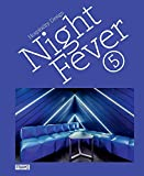 Night Fever 5 : Hospitality Design
