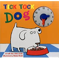 Tick Tock Dog: A Tell the Time Book with a Special Movable Clock!