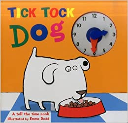 Tick Tock Dog: A Tell The Time Book With A Special Movable Clock! por Emma Dodd