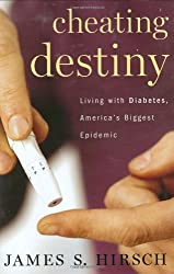 Cheating Destiny: Living With Diabetes, America's Biggest Epidemic