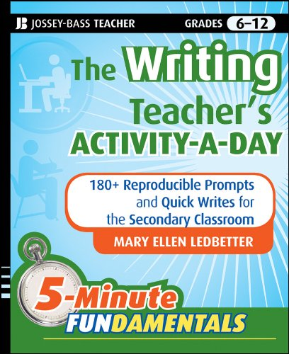 (The Writing Teacher's Activity-a-Day: 180 Reproducible Prompts and Quick-Writes for the Secondary Classroom (JB-Ed: 5 Minute FUNdamentals Book)