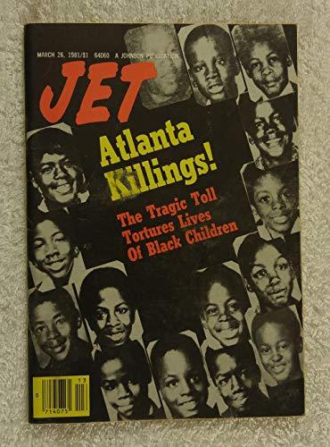 Atlanta Killings! - The Tragic Toll Tortures Lives of Black Children - Jet Magazine - March 26, 1981