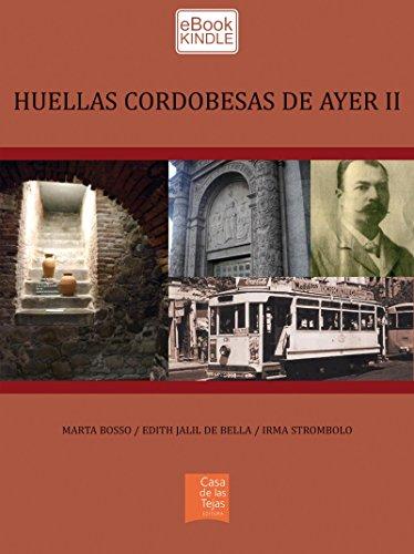 Descargar Libro Huellas Cordobesas De Ayer Ii Marta Bosso