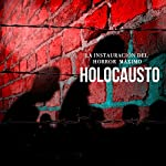Holocausto: La instauración del horror máximo [Holocaust: The Establishment of Supreme Horror] |  Online Studio Productions