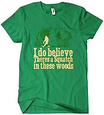 I Do Believe There's a Squatch in These Woods T-Shirt Funny Adult Mens Cotton Tee