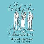 The Good Life Elsewhere | Vladimir Lorchenkov