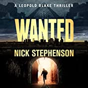 Wanted: A Leopold Blake Thriller , Book 1 | Nick Stephenson