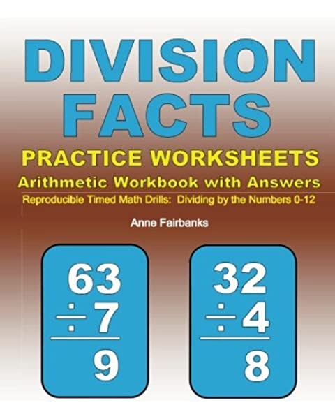 Division Facts Practice Worksheets Arithmetic Workbook With Answers:  Reproducible Timed Math Drills: Dividing By The Numbers 0-12: Fairbanks,  Anne: 9781468139716: Amazon.com: Books