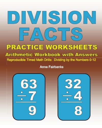 Division Facts Practice Worksheets Arithmetic Workbook with Answers: Reproducible Timed Math Drills:  Dividing by the Numbers 0-12