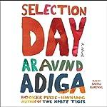 Selection Day: A Novel   Aravind Adiga