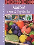Knitted Fruit and Vegetables, Susie Johns, 1844487555