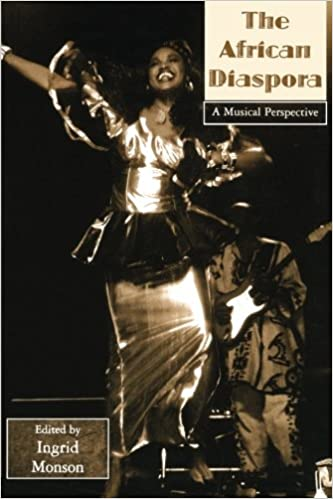 African Diaspora: A Musical Perspective (Critical and Cultural Musicology)