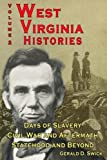 West Virginia Histories: Days of Slavery, Civil War and Aftermath, Statehood and Beyond (Volume 2)