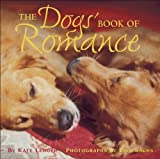 The Dogs' Book of Romance, Kate Ledger and Lisa Sachs, 0740754815