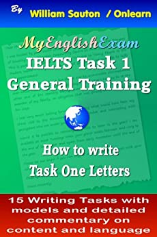 IELTS Task 1 General: How to Write Task One Letters (English Edition) de [Sauton, William]