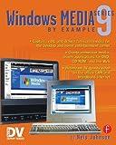 Windows Media 9 Series by Example (DV Expert Series)
