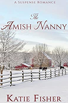 The Amish Nanny: A Suspense Romance by [Fisher, Katie]