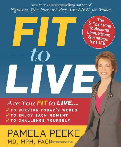 Fit To Live  The 5 Point Plan To Be Lean  Strong  And Fearless For Life