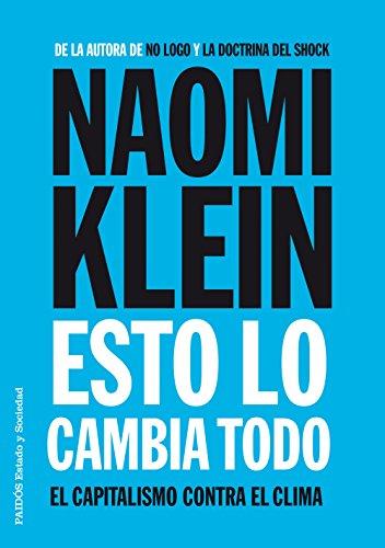 Descargar Libro Esto Lo Cambia Todo: El Capitalismo Contra El Clima Naomi Klein