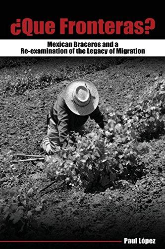 Que Fronteras?: Mexican Braceros and a Re-examination of...