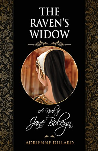 The Raven's Widow: A novel of Jane Boleyn [Adrienne Dillard] (Tapa Blanda)