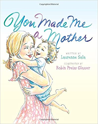 You Made Me a Mother
