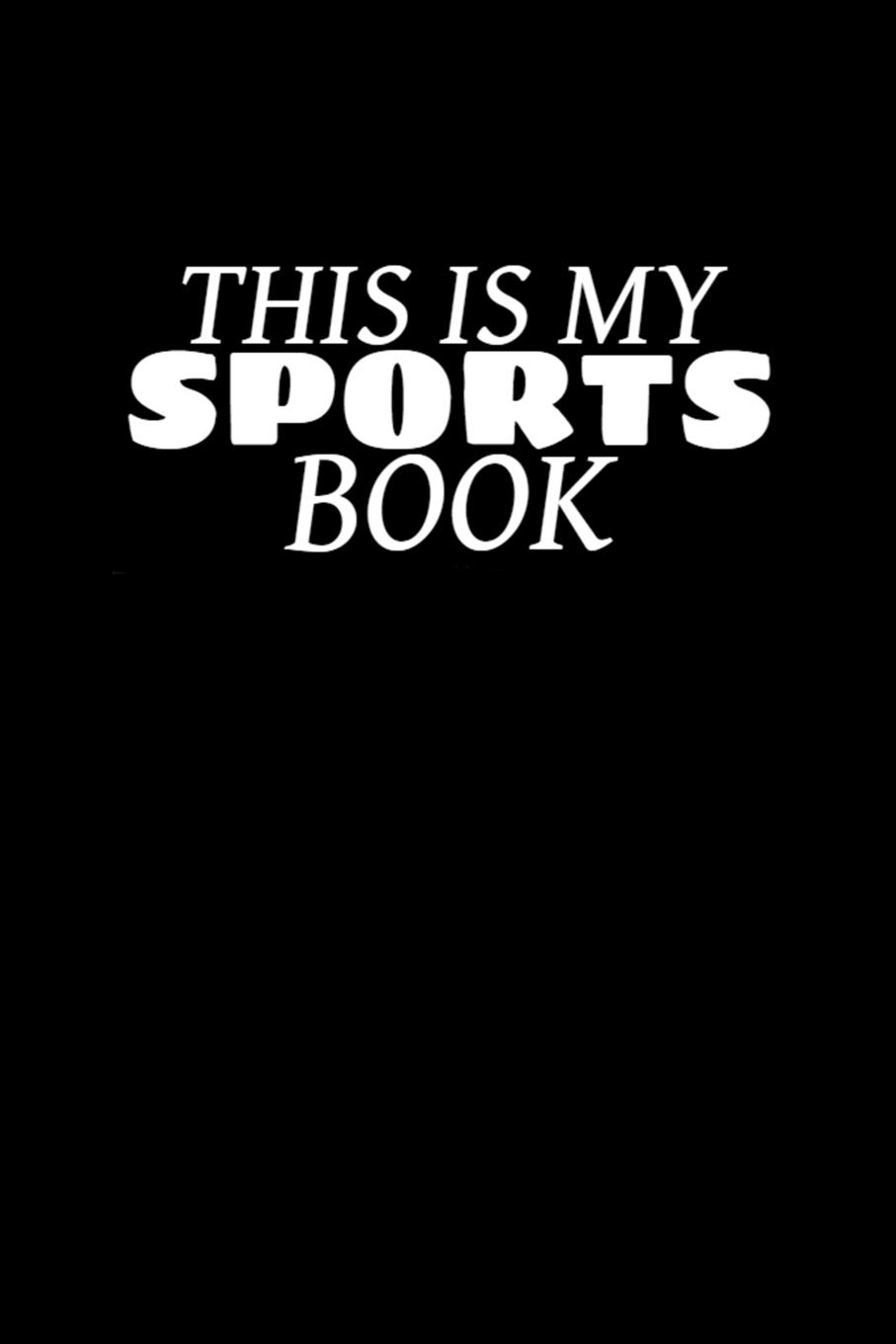 Download This Is My Sports Book: Sports Writing Journal Lined, Diary, Notebook for Men & Women pdf epub