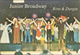 Junior Broadway, Beverly B. Ross and Jean P. Durgin, 0899500331