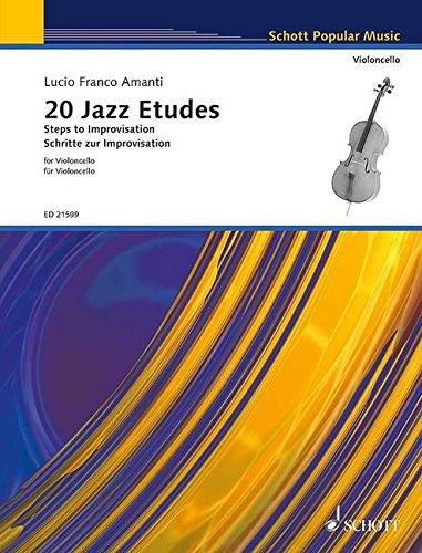 20 Jazz Etudes: Schritte zur Improvisation. Violoncello. (Schott Popular Music) Musiknoten – 1. Oktober 2014 Lucio Franco Amanti SCHOTT MUSIC GmbH & Co KG Mainz B00IYGG2A4