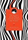 The Animal After Whom Other Animals Are Named: Poems (Drinking Gourd Chapbook Poetry Prize)
