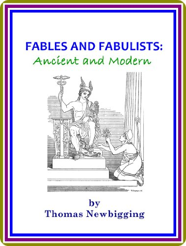 - Fables and Fabulists: Ancient and Modern by Thomas Newbigging