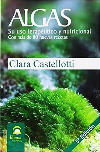 Algas - su uso terapeutico y nutricional.