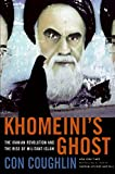 img - for Khomeini's Ghost: The Iranian Revolution and the Rise of Militant Islam book / textbook / text book