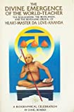 Divine Emergence of Heart-Master Da Love-Ananda, Saniel Bonder, 0918801109