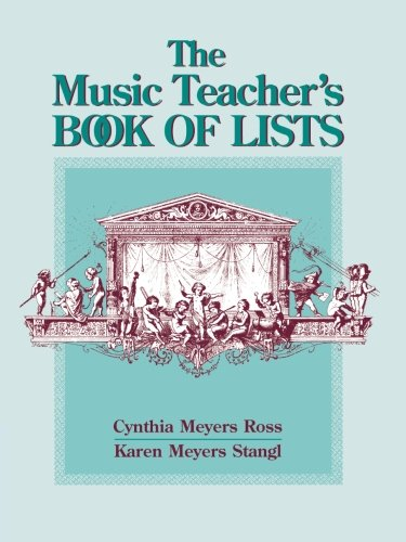 The Music Teacher's Book of Lists: Book of Lists (List Of Books Ordered)