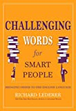 Challenging Words for Smart People: Bringing Order to the English Language