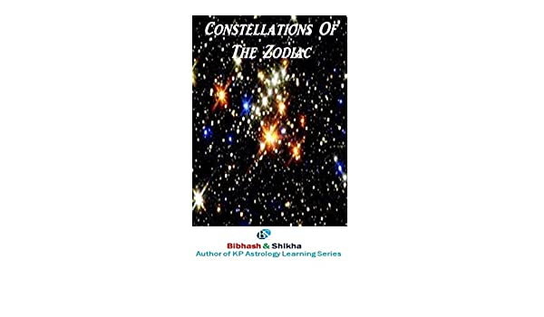 Constellations of the Zodaic (KP Astrology Learning Series) (Volume