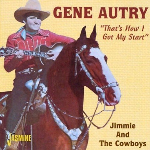 CD : Gene Autry - That's How I Got My Start: Jimmie And The Cowboys (CD)