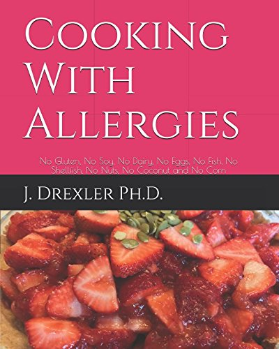 Cooking With Allergies by J. Drexler Ph.D.