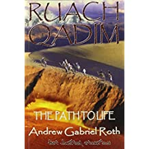 RUACH QADIM: The Path to Life