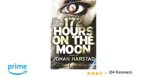 Amazon 172 hours on the moon 9780316182898 johan harstad amazon 172 hours on the moon 9780316182898 johan harstad books fandeluxe Choice Image