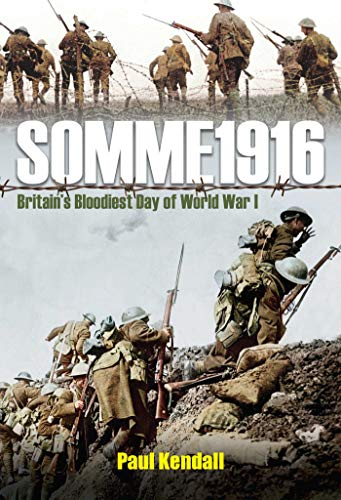Somme 1916: Success and Failure on the First Day of the Battle of the Somme (Weapons Used In The Battle Of Somme)