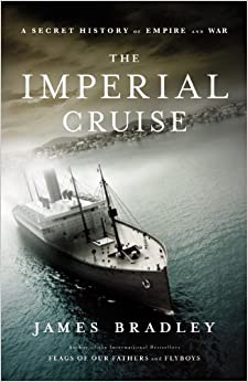 Book The Imperial Cruise: A True Story of Empire and War