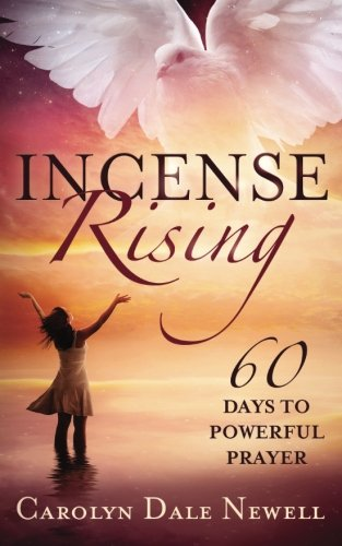 Incense Rising: 60 Days to Powerfull Prayer ()