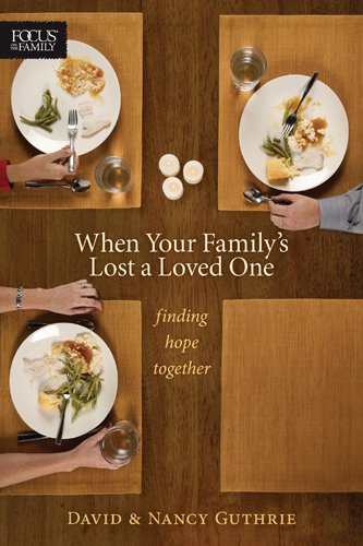 Download When Your Family's Lost a Loved One: Finding Hope Together (Focus on the Family Books) PDF