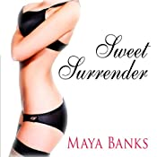 Sweet Surrender: Sweet Series #1 | Maya Banks